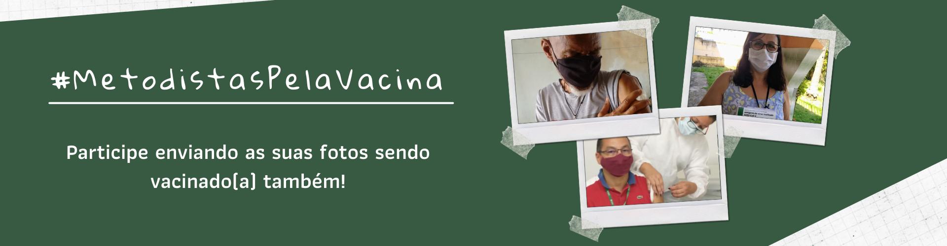 Metodistas Pela Vacina #MetodistasPelaVacina