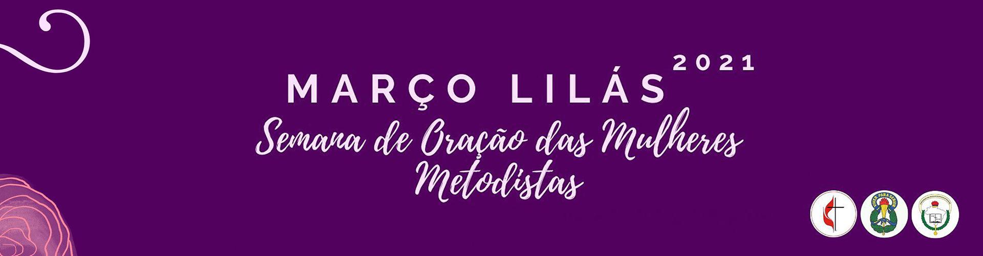 Março Lilás | Acompanhe a mobilização da Confederação Metodista de Mulheres