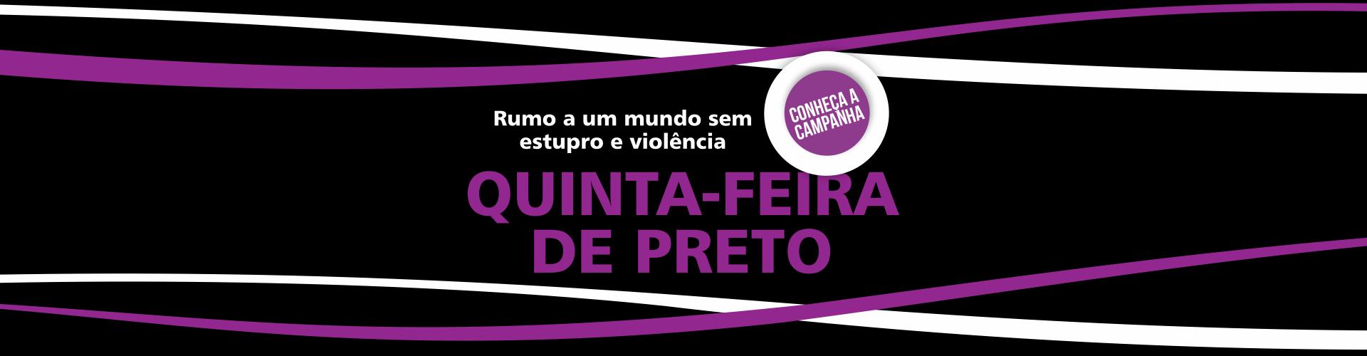 Quinta Feira de Preto - Acesse a nova identidade da campanha