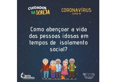 Como abençoar a vida das pessoas idosas em tempos de isolamento social
