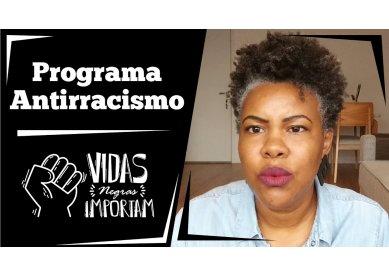 Programa Antirracismo | Vidas Negras Importam