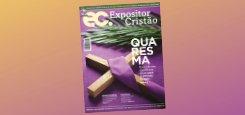 Expositor Cristão de fevereiro fala sobre a Quaresma