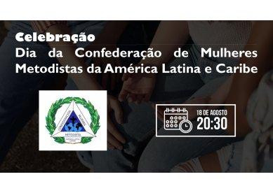 Celebração: Dia da Confederação de Mulheres Metodistas da América Latina e Caribe