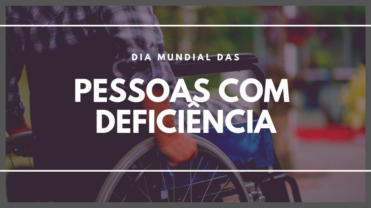 Dia Mundial das Pessoas Com Deficiência
